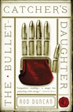 The Bullet-Catcher's Daughter, Duncan, Rod