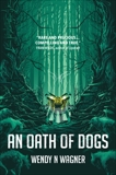 An Oath of Dogs, Wagner, Wendy