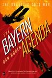 The Bayern Agenda: The Galactic Cold War, Book I, Moren, Dan