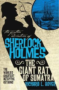 The Further Adventures of Sherlock Holmes: The Giant Rat of Sumatra, Boyer, Richard L.