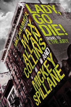 Mike Hammer: Lady, Go Die!, Collins, Max Allan & Spillane, Mickey