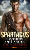 Spartacus: Swords and Ashes, Clements, J.M.