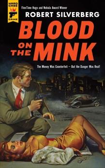 Blood on the Mink, Silverberg, Robert
