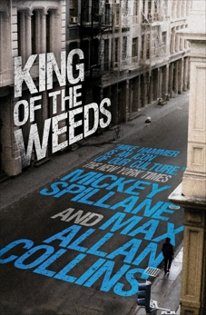 Mike Hammer: King of the Weeds, Collins, Max Allan & Spillane, Mickey