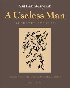 A Useless Man: Selected Stories, Abasiyanik, Sait Faik
