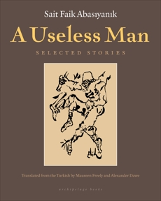 A Useless Man: Selected Stories, Abasiyanik, Sait Faik