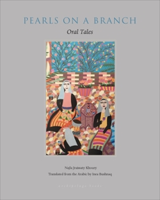 Pearls on a Branch: Oral Tales, Jraissaty Khoury, Najla