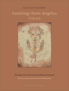 Greetings From Angelus: Poems, Scholem, Gershom