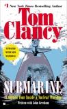Submarine: A Guided Tour Inside a Nuclear Warship, Gresham, John & Clancy, Tom