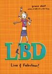LBD: Live and Fabulous!, Dent, Grace