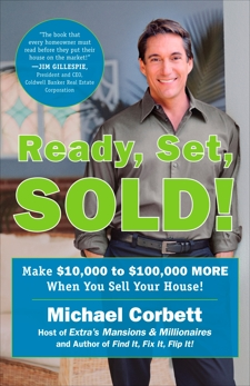 Ready, Set, Sold!: The Insider Secrets to Sell Your House Fast--for Top Dollar!, Corbett, Michael