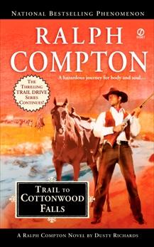 Ralph Compton Trail to Cottonwood Falls, Richards, Dusty & Compton, Ralph