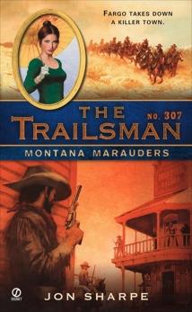 The Trailsman #307: Montana Marauders