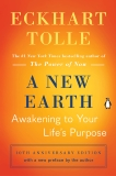 A New Earth: Awakening to Your Life's Purpose, Tolle, Eckhart