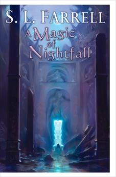 A Magic of Nightfall: A Novel of the Nessantico Cycle, Farrell, S. L.