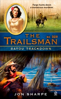 The Trailsman #329: Bayou Trackdown, Sharpe, Jon