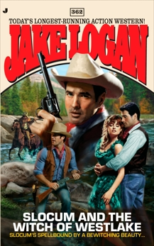Slocum 362: Slocum and the Witch of Westlake, Logan, Jake