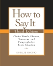 How to Say It, Third Edition: Choice Words, Phrases, Sentences, and Paragraphs for Every Situation, Maggio, Rosalie