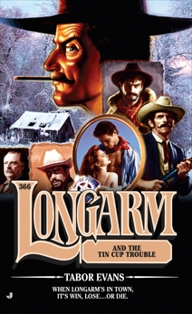 Longarm 366: Longarm and the Tin Cup Trouble, Evans, Tabor