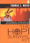 The Hopi Survival Kit: The Prophecies, Instructions and Warnings Revealed by the Last Elders, Mails, Thomas E.