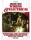 Custom Auto Wiring & Electrical HP1545: OEM Electrical Systems, Premade & Custom Wiring Kits, & Car Audio Installations for Street Rods, Muscle Cars, Race Cars, Trucks & Restorations, Strong, Matt