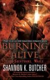 Burning Alive: The Sentinel Wars, Butcher, Shannon K.