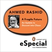 A Fragile Future: An Update to Descent into Chaos, Rashid, Ahmed