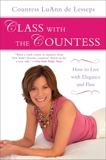 Class with the Countess: How to Live with Elegance and Flair, de Lesseps, LuAnn