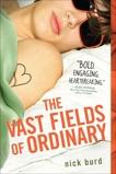 The Vast Fields of Ordinary, Burd, Nick