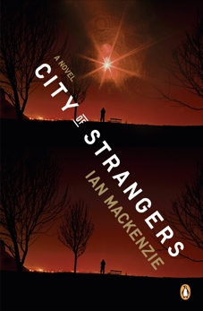 City of Strangers: A Novel, MacKenzie, Ian