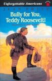 Bully for You, Teddy Roosevelt!, Fritz, Jean