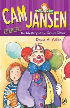 Cam Jansen: The Mystery of the Circus Clown #7, Adler, David A.