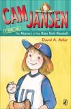 Cam Jansen: The Mystery of the Babe Ruth Baseball #6, Adler, David A.