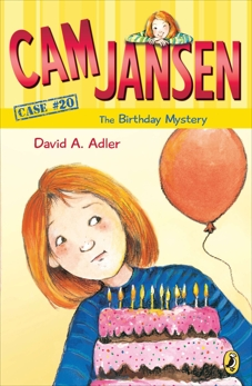 Cam Jansen: The Birthday Mystery #20, Adler, David A.