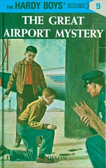 Hardy Boys 09: The Great Airport Mystery, Dixon, Franklin W.