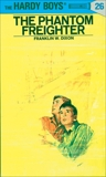 Hardy Boys 26: The Phantom Freighter, Dixon, Franklin W.