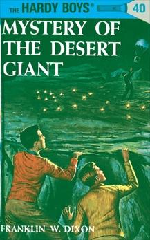Hardy Boys 40: Mystery of the Desert Giant, Dixon, Franklin W.