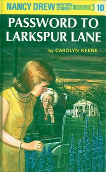 Nancy Drew 10: Password to Larkspur Lane, Keene, Carolyn