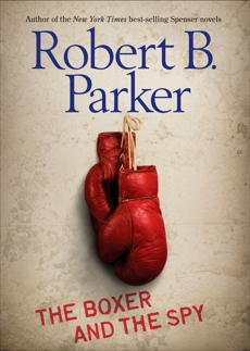 The Boxer and the Spy, Parker, Robert B.