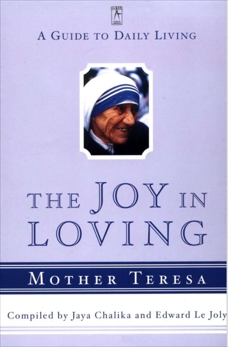 The Joy in Loving: A Guide to Daily Living, Teresa, Mother