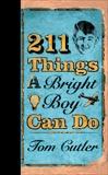 211 Things a Bright Boy Can Do, Cutler, Tom