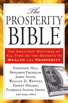 The Prosperity Bible: The Greatest Writings of All Time on the Secrets to  Wealth and Prosperity, Hill, Napoleon