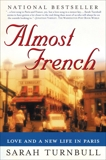 Almost French: Love and a New Life in Paris, Turnbull, Sarah