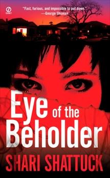 Eye of the Beholder, Shattuck, Shari