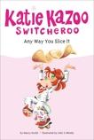 Any Way You Slice It #9, Krulik, Nancy E. & Krulik, Nancy