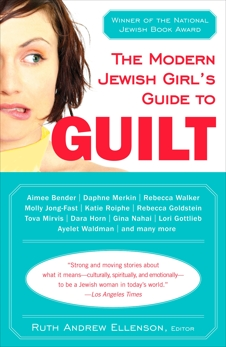 The Modern Jewish Girl's Guide to Guilt,