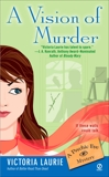 A Vision of Murder:: A Psychic Eye Mystery, Laurie, Victoria