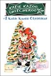 A Katie Kazoo Christmas: Super Super Special, Krulik, Nancy E. & Krulik, Nancy