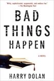 Bad Things Happen, Dolan, Harry