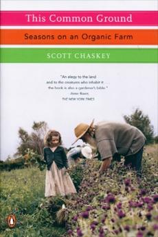 This Common Ground: Seasons on an Organic Farm, Chaskey, Scott